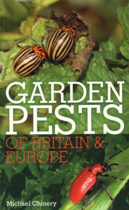 Garden pests of Britain and Europe. Michael Chinery.