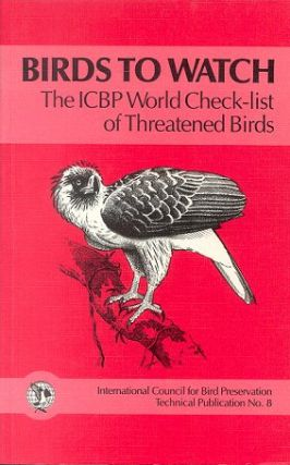 Birds to watch: the ICBP world check-list of threatened birds