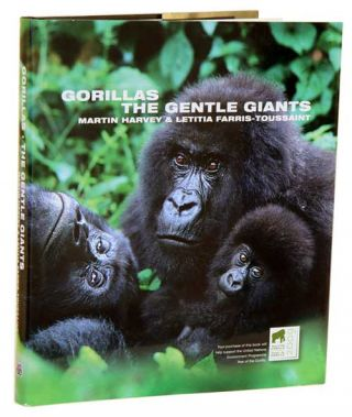 Gorillas: the gentle giants. Martin Harvey, Letitia Farris-Toussaint