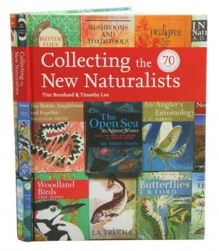 Collecting the New Naturalists. Tim Bernhard, Tim Loe