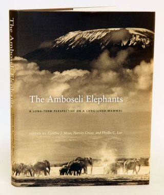 Amboseli elephants: a long-term perspective on a long-lived mammal. Cynthia Moss