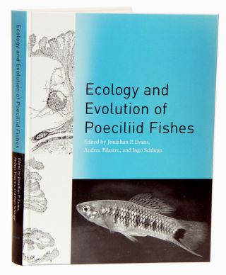 Ecology and evolution of Poeciliid fishes. Jonathan P. Evans.