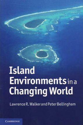 Island environments in a changing world. Lawrence R. Walker, Peter Bellingham.