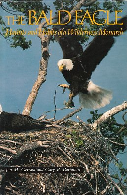 The bald eagle: haunts and habits of a wilderness monarch. Jon M. Gerrard, Gary R. Bortolotti
