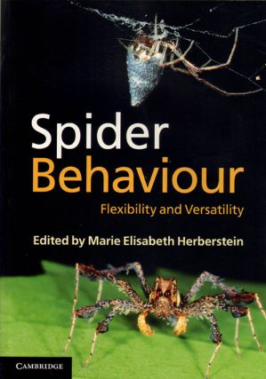 Spider behaviour: flexibility and versatility. Marie Elisabeth Herberstein