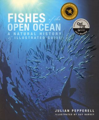 Fishes of the open ocean: a natural history and illustrated guide. Julian Pepperell.