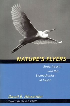 Nature's flyers: birds, insects and the biomechanics of flight. David E. Alexander