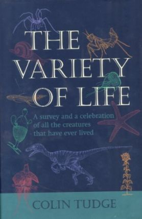 The variety of life: a survey and a celebration of all the creatures that have ever lived. Colin...