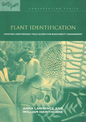 Plant identification: creating user-friendly field guides for biodiversity management. Anna...