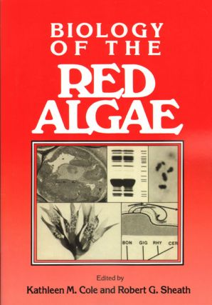 Biology of the Red algae. Kathleen M. Cole, Robert G. Sheath