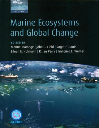 Marine ecosystems and global change. Manuel Barange