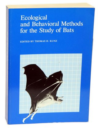 Ecological and behavioural methods for the study of bats. Thomas H. Kunz.