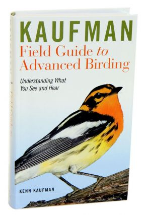 Kaufman field guide to advanced birding. Kenn Kaufman