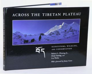 Across the Tibetan plateau: ecosystems, wildlife and conservation. Robert L. Fleming.