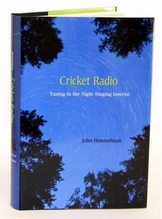 Cricket radio: tuning in the night-singing insects. John Himmelman.