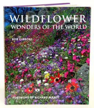 Wildflower wonders of the world. Bob Gibbons