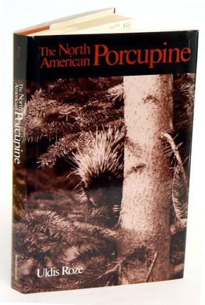 The North American porcupine. Uldis Roze