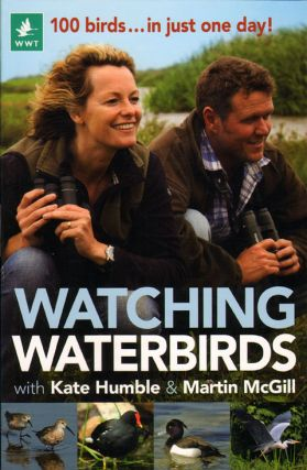 Watching waterbirds with Kate Humble and Martin McGill: 100 birds in just one day. Kate Humble,...