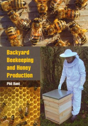 Backyard beekeeping and honey production. Phil Rant
