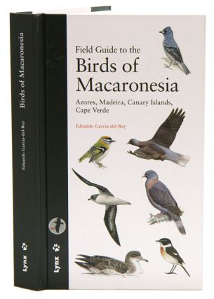 Field guide to the birds of Macaronesia: Azores, Madeira, Canary Islands, Cape Verde. Eduardo...