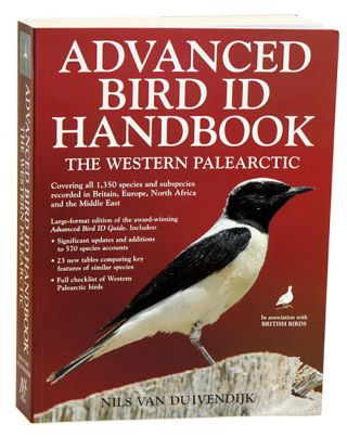 Advanced bird ID handbook: the western Palearctic. Nils Van Duivendijk