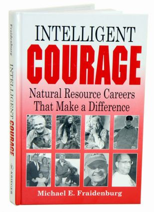 Intelligent courage: natural resource careers that make a difference. Michael E. Fraidenburg