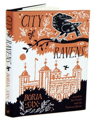 City of ravens: the extraordinary history of London, the Tower and its famous ravens