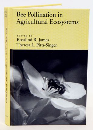Bee pollination in agricultural ecosystems. Rosalind James