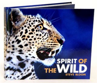 Spirit of the wild. Steve Bloom.