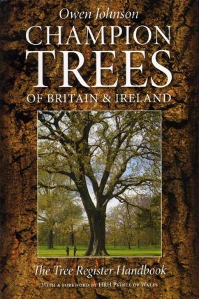 Champion trees of Britain and Ireland: the tree register handbook. Owen Johnson