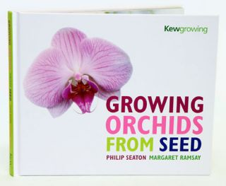 Growing orchids from seed. Philip Seaton, , Margaret Ramsey.
