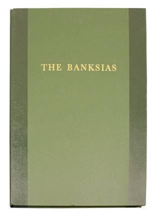 The banksias, volume one. Celia E. Rosser, Alexander S. George.