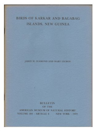 Birds of Karkar and Bagabag Islands, New Guinea. Jared M. Diamond, Mary Lecroy