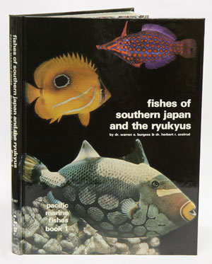 Pacific marine fishes, Book 1 [Fishes of southern Japan and the Ryukyus]. Warren Burgess, Herbert R. Axelrod.