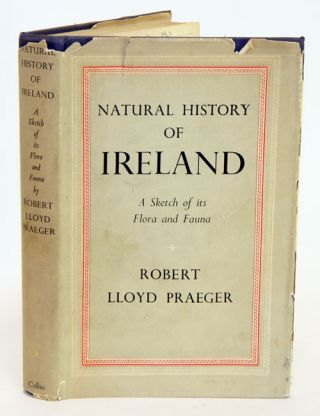 Natural history of Ireland: a sketch of its flora and fauna. Robert Lloyd Praeger