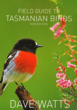 Field guide to Tasmanian birds. Dave Watts
