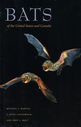 Bats of the United States and Canada. Michael J. Harvey
