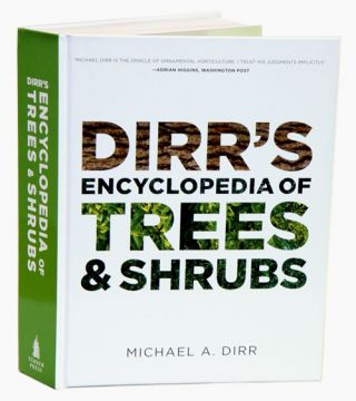 Dirr's encyclopedia of trees and shrubs.