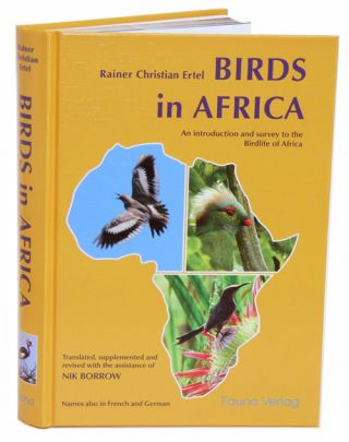 Birds in Africa: an introduction and survey to the birdlife of Africa. Rainer Christian Ertel