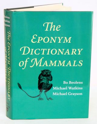 The eponym dictionary of mammals. Bo Beolens, Michael Watkins, Michael Grayson.