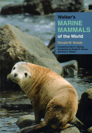 Walker's marine mammals of the world. Ronald M. Nowak.