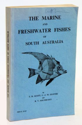 The marine and freshwater fishes of South Australia. Trevor D. Scott