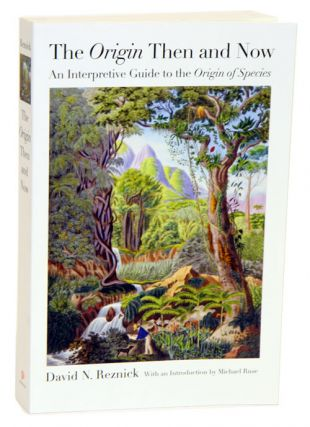 The origin then and now: an interpretive guide to the origin of species. David N. Reznick