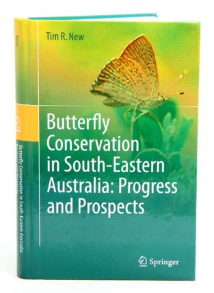 Butterfly conservation in South-eastern Australia: progress and prospects. Tim R. New