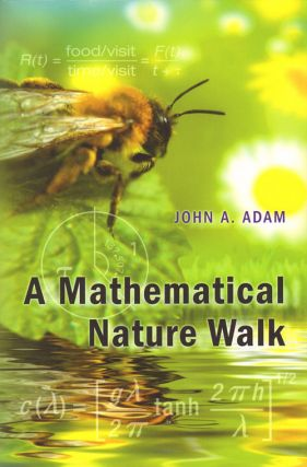 A mathematical nature walk. John A. Adam.