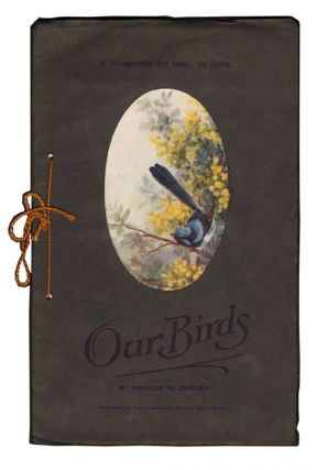 Our birds. Neville W. Cayley.