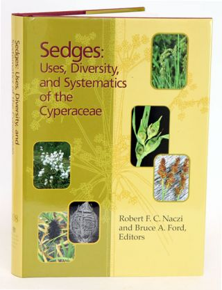 Sedges: uses, diversity, and systematics of the Cyperaceae. Robert F. C. Naczi, Bruce A. Ford.