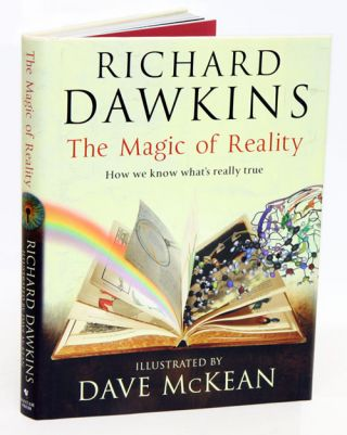 The magic of reality: how we know what's really true. Richard Dawkins, Dave McKean