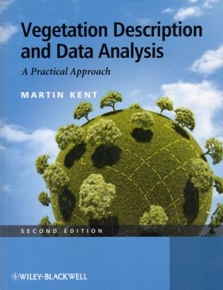 Vegetation description and data analysis: a practical approach. Martin Kent.