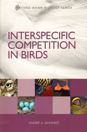Interspecific competition in birds. Andre A. Dhondt.